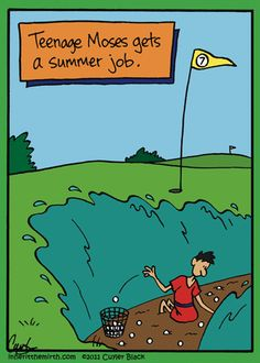 "Golf Sayings Teenage Moses' summer job. - ""Inherit the Mirth"" by Cuyler Black - Covering summer jobs and summer job search. Catholic Jokes, Religious Jokes, Jewish Humor, Christian Comics, Christian Cartoons, Christian Jokes, Jw Humor, Golf Humor, Humour Quotes"