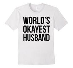 Funny T-shirt - World's Okayest Husband - Male Medium - White