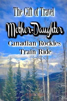 By giving her the gift of travel, mother-daughter canadian rockies train ride! riding through the snow top mountains, Train Travel, Travel Usa, Travel Tips, Travel Info, Travel Advice, Luxury Travel, Canadian Travel, Canadian Rockies, Mother Daughter Trip
