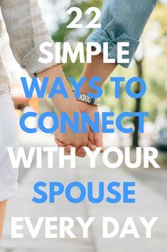 Discover 22 simple ways to connect with your spouse every single day. Learning how to connect with your husband or wife is an essential skill for married couples. Re-pin now for later. #connectwithyourspouse #husband #wife #connecting #marriage #everyday