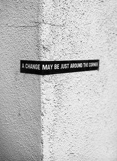 A Change..