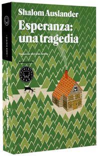 """""""Esperanza: una tragedia"""", de Shalom Auslander. Qué difícil es hacerme reír con un libro... Pero con este, me río."""