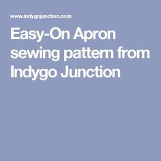 Easy-On Apron sewing pattern from Indygo Junction