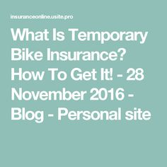 What Is Temporary Bike Insurance? How To Get It! - 28 November 2016 - Blog - Personal site
