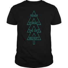 Cool Never Forget the Gift Receipt merry christmas gift Shirts