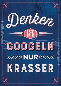 Denken ist wie googeln, nur krasser Thinking is like googling, only crass / Quotes And Notes, Words Quotes, Life Quotes, Sayings, Satire, Best Quotes, Funny Quotes, Framed Words, Word Up