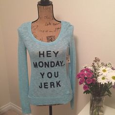 Graphic Top Tell Monday's what you really think of them! Pretty aqua color with black lettering. Lightweight knit. Small petite Aeropostale Tops Tees - Long Sleeve
