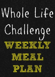 Whole Life Challenge Meal Plan | chaosandlove.com     #wholelifechallenge #wlc #cleaneating