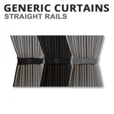 Generic curtain sets with straight rails, choice of sizes.    Colours: Choice of Grey, Black or Blackout (grey one side, black the other side)  These are very high quality curtains manufactured to our speci