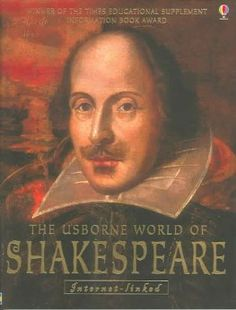 The Usborne Internet-linked World of Shakespeare by Anna Claybourne and Rebecca Treays