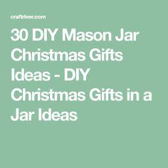 30 DIY Mason Jar Christmas Gifts Ideas - DIY Christmas Gifts in a Jar Ideas