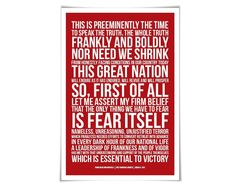 """Franklin Delano Roosevelt FDR Presidential Inaugural Speech. 60 Colours/3 Sizes. American History Poster. """"The only thing we have to fear is fear itself..."""" The most well-known line from Franklin Delano Roosevelt's first inauguration speech, given to the country during the devastating economic depression. This is a wonderful quote that will be sure to inspire. Perfect for classrooms, teachers, historians, scholars, students and lovers of great oratory... ** For your colour, you can choose..."""