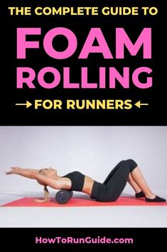 The Complete Guide to Foam Rolling for Runners - The Ultimate Guide to Foam Rolling for Runners. 6 crucial moves to start doing now for muscle recovery and more. Running For Beginners, How To Start Running, How To Run Faster, Starting To Run, Running Workouts, Running Tips, Body Workouts, Trail Running, Foam Rolling For Runners