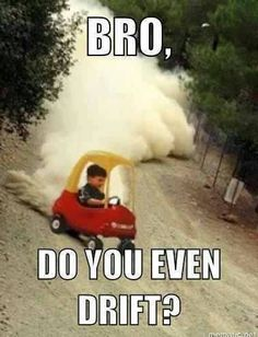 This kid, he knows how to drift. OMG I used to have one of those when I was little <3