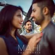 Songspk | Mahi By Pav Dharia Full Song Mp3 Download