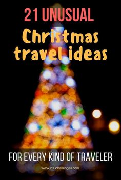 22 unusual Christmas travel ideas for every kind of traveler | 203Challenges