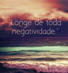 • tumblr frases negatividade pensamentos positividade prefiro-vc-aqui-agora pensamento positivo longe de toda negatividade c-b-j-r-8 •