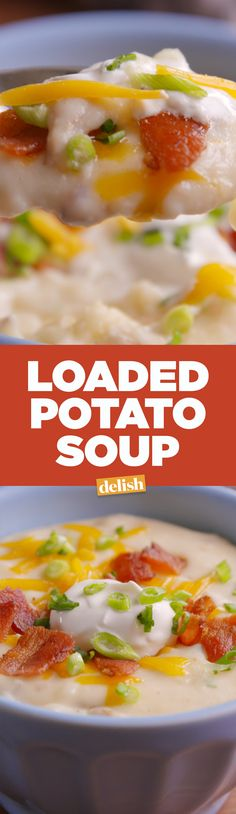 If you like mashed potatoes, you'll freak over this Loaded Potato Soup. Get the recipe on Delish.com.