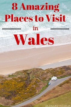 8 places to visit in Wales - Europe travel tips!