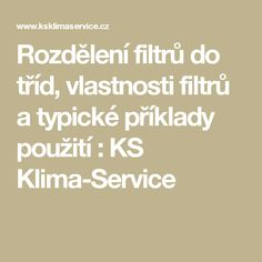 Rozdělení filtrů do tříd, vlastnosti filtrů a typické příklady použití : KS Klima-Service