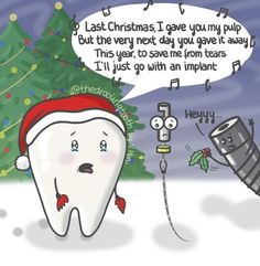 Dentaltown - Last Christmas, I gave you my pulp, but the very next day you gave it away. This year, to save me from tears, I'll just go with an implant.