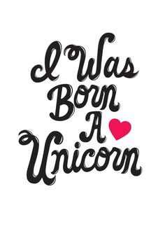 "I Was Born A Unicorn 8""x10"" print by Let's Die Friends. Available on Etsy!"