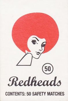 "The ""Redheads"" logo was created in 1946 and first used on matchbox packaging in Vintage Packaging, Vintage Labels, Vintage Ads, Vintage Prints, Vintage Posters, Vintage Book Covers, Graphic Design Illustration, Illustration Art, Vintage Redhead"