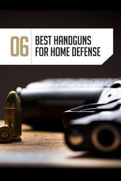 The 6 Best Handguns for Home Defense | Prep For The SHTF Scenario Here's The Best Firearm For Security & Defense By Gun Carrier http://guncarrier.com/the-6-best-handguns-for-home-defense/