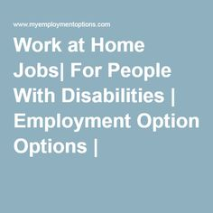 Work at Home Jobs| People With Disabilities |