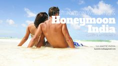 Indian Tour Packages Honeymoon, Honeymoon Destinations, Top 10 Honeymoon Destinations in World, Charming Honeymoon Destinations in the World, Affordable Destination Weddings, top Destination Wedding locations, Honeymoon Packages, Romantic Gateway, India, Love & Holiday in India, Destination Weddings & Honeymoon. Romantic Gateways, Beach-side Weddings, Beach Wedding, Beach Holidays, Sea-view Stay, Sun & Sea, Candle Light Dinners, Romantic Adventures, Holidays India,  Destination Weddings…