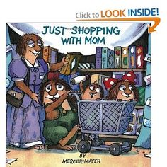 Just Shopping with Mom (A Golden Look-Look Book) We love Little Critter