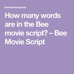 How many words are in the Bee movie script? Bee Movie Script, Fun Facts, Writing, Words, Movies, Films, Cinema, Movie, Film