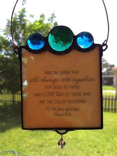 Hey, I found this really awesome Etsy listing at https://www.etsy.com/listing/160499867/stained-glass-suncatcher-quote
