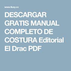 DESCARGAR GRATIS MANUAL COMPLETO DE COSTURA Editorial El Drac PDF