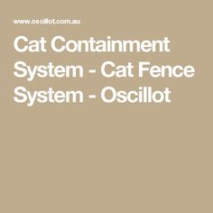 Cat Containment System - Cat Fence System - Oscillot