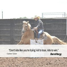 Awesome words to remember! Barrel Racing Quotes, Barrel Racing Tips, Barrel Racing Horses, Barrel Horse, Rodeo Quotes, Equestrian Quotes, Cowgirl Quote, Cowgirl And Horse, Western Style