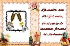 felicitari cu ziua de nastere pentru iubitul meu La multi ani dragul meu, sa ai parte de sanatate, fericire si zile senine.