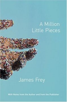 A Million Little Pieces, novel/memoir by James Frey; there is happening-truth and there is story-truth and that is all I have to say about that.