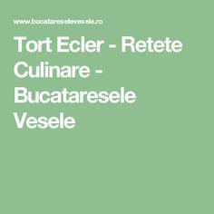 Tort Ecler - Retete Culinare - Bucataresele Vesele
