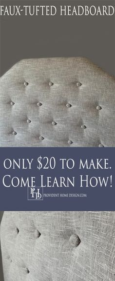 Get the look for less, much less!  I made this tufted upholstered headboard for only $20. Come learn how to make your own as well as an easy no sew method to tufting!  All at www.providenthomedesign.com.
