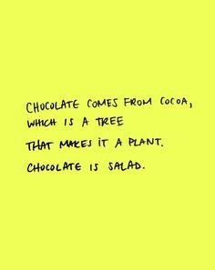 YES.. Chocolate is tree.. :D