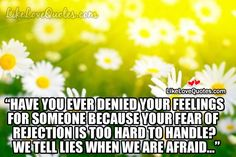 Have you ever denied your feelings for someone because your fear