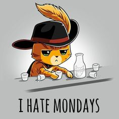 I Hate Mondays - This official Shrek t-shirt featuring Puss in Boots is only available at TeeTurtle! Cute Cartoon Drawings, Cute Animal Drawings, Kawaii Drawings, Anime Animals, Funny Animals, Cute Animals, Chibi, Cute Animal Quotes, I Hate Mondays
