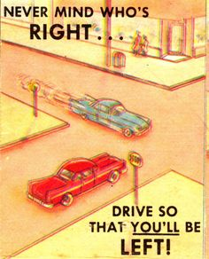 Traffic Never mind who's right.drive so that you'll be left! Safe Driving Tips, Driving Safety, Drive Safe Quotes, Safety Message, Safety Posters, Driving School, Project 4, Happy Things, Poster Making