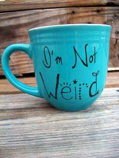 Teal Blue Coffee Mug Tea Cup I'm Not Weird I'm Hand by betwixxt