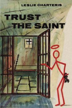 Trust The Saint by Leslie Charteris