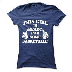 This Girl Is Ready For Some Basketball - #silk shirts #crew neck sweatshirt. MORE INFO => https://www.sunfrog.com/Sports/This-Girl-Is-Ready-For-Some-Basketball-Ladies.html?id=60505