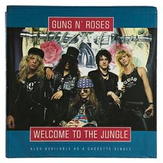 """#473. """"Welcome To The Jungle"""" (1987) *** Guns N' Roses"""