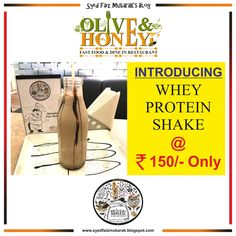 #Introducing #Whey #Protein #Shake @150/- only at #OliveAndHoney #Fast #Food and #Dine #In #Restaurant #KoheFiza #Bhopal #Awesome #Amazing #Post