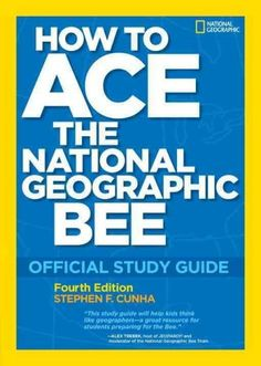 How to Ace the National Geographic Bee: Official Study Guide